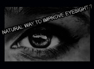 Is there a natural way to improve eyesight?