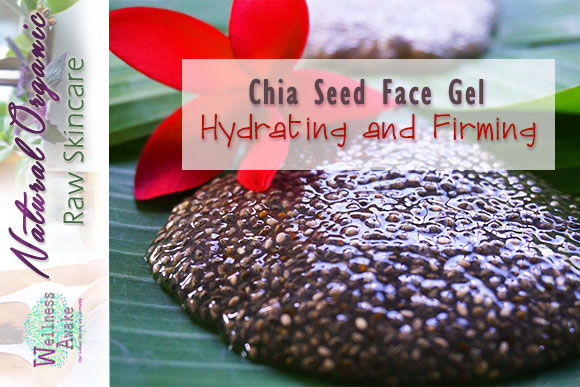 Chia Seed Face Gel /Serum – Hydrating and Firming