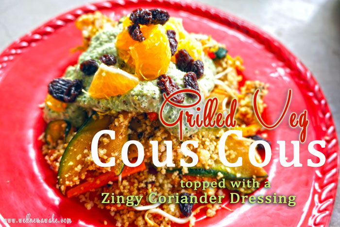 Grilled Veg Cous Cous with Zingy Coriander Dressing