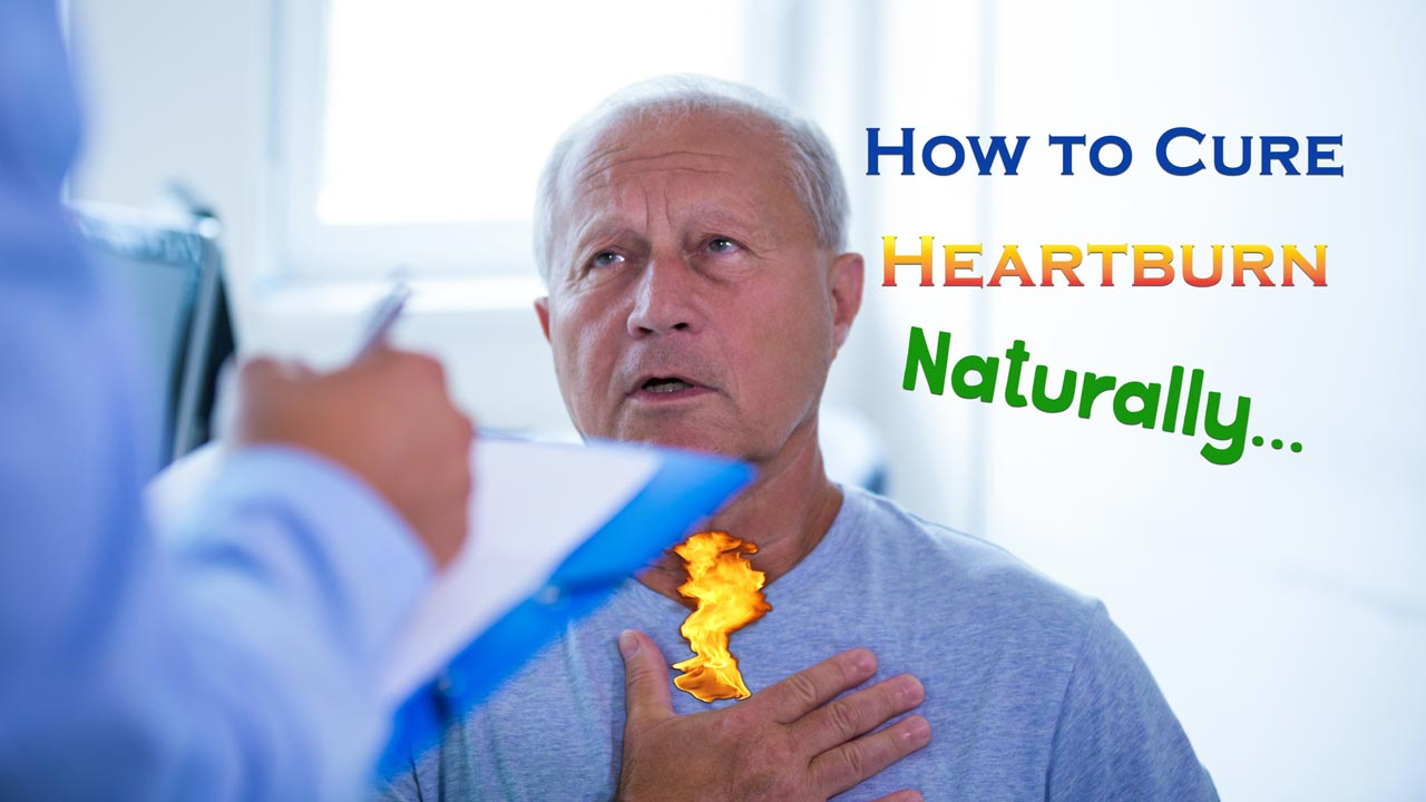 How to cure heartburn / acid reflux naturally