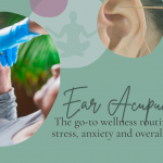 Ear acupuncture : A go-to wellness routine for stress, anxiety and general well being.